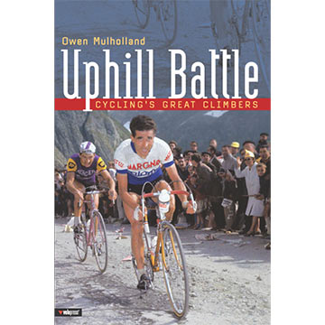 VeloPress Uphill Battle: Cycling's Great Climbers