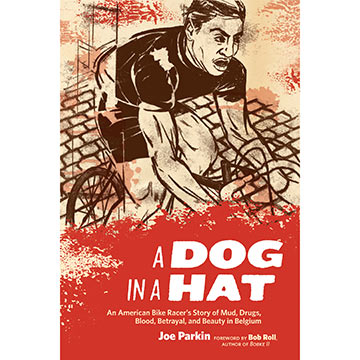 VeloPress A Dog in a Hat: An American Bike Racer's Story