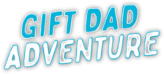 Gift Dad Adventure