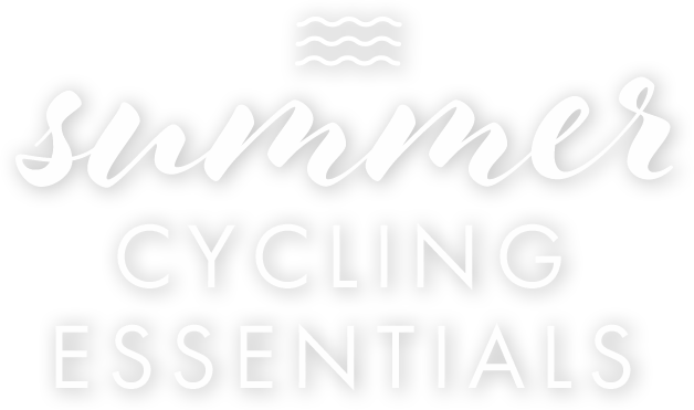 Summer Cycling Essentials