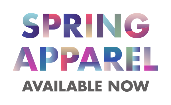 Spring Apparel - Available Now