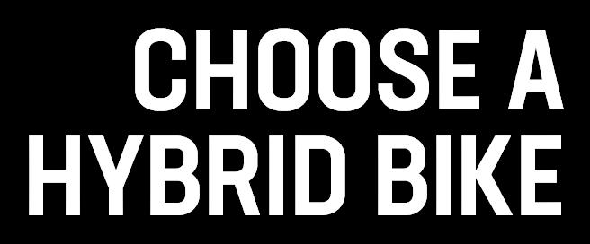 Choose A Hybrid Bike