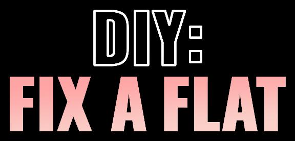 DIY: Fix A Flat
