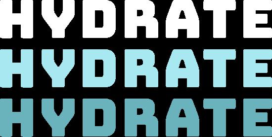 Hydrate Hydrate Hydrate