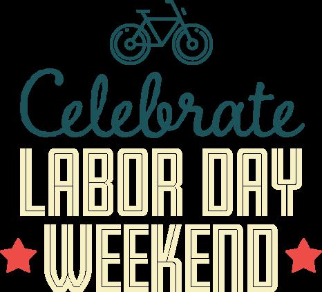 Celebrate Labor Day Weekend