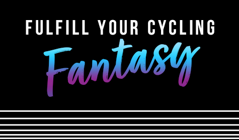 Fulfill Your Cycling Fantasy