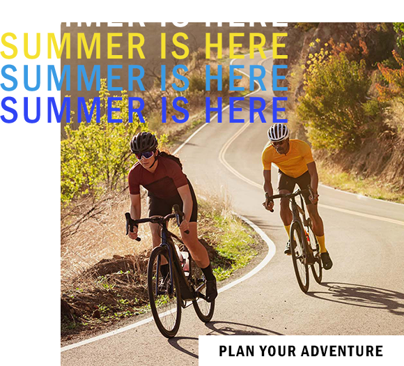 Summer Is Here | Plan Your Adventure