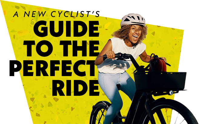 A new cyclist's guide to the perfect ride