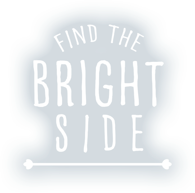Find the Bright Side