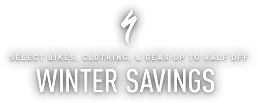 SELECT BIKES CLOTHING & GEAR UP TO HALF OFF | WINTER SAVINGS