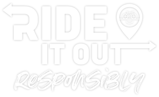 RIDE IT OUT | Responsibly