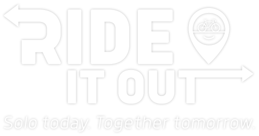 RIDE IT OUT | Solo today. Together tomorrow.