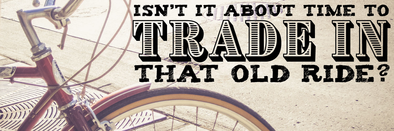 Trade In Your Old Ride