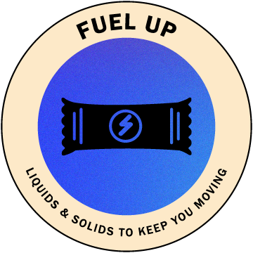 Fuel Up | Liquids and solids to keep you moving