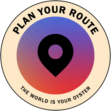 Plan Your Route | The world is your oyster