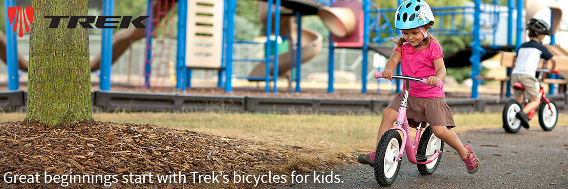 Trek has bicycles for every child, from run bikes, to 12-, 16-, 20- and 24-inch wheel models.