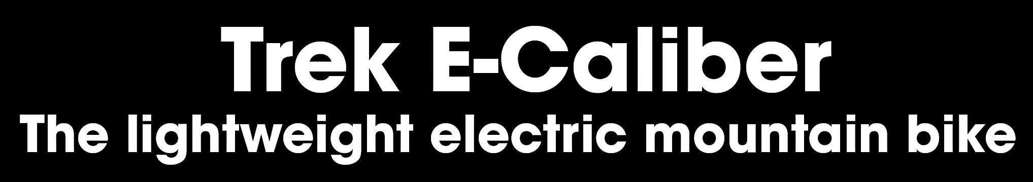 Trek ECaliber - The lightweight electric mountain bike