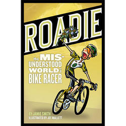 VeloPress Roadie: The Misunderstood World of a Bike Racer