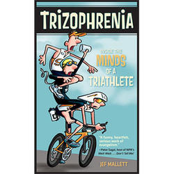 VeloPress Trizophrenia: Inside the Minds of a Triathlete