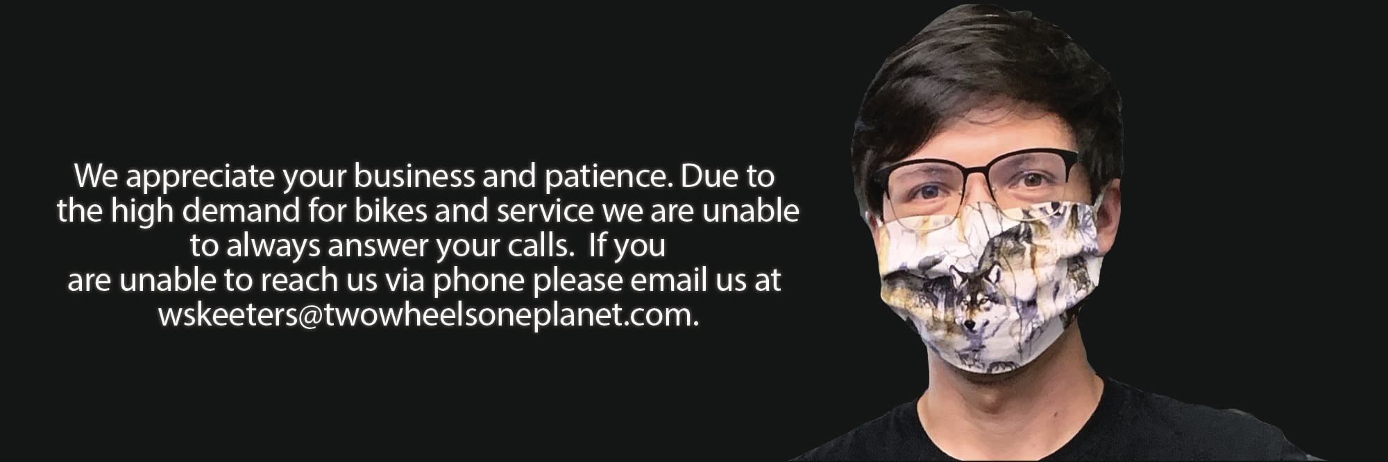 Due to a high volume of calls, please email us if you need assistance.