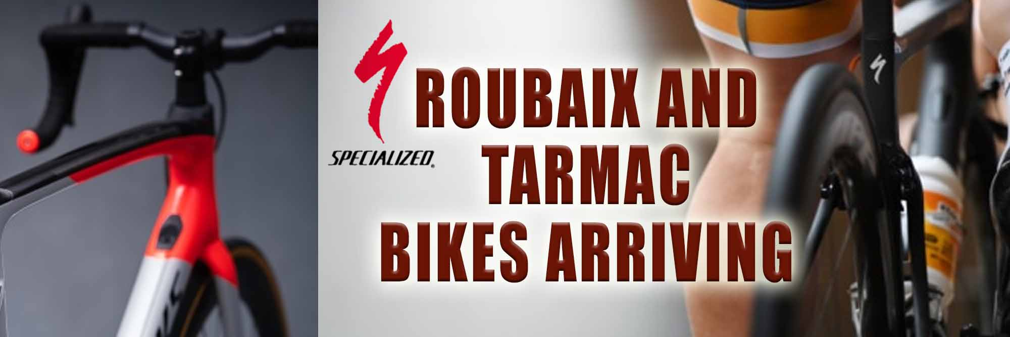 Roubaix and Tarmac Bikes Arriving