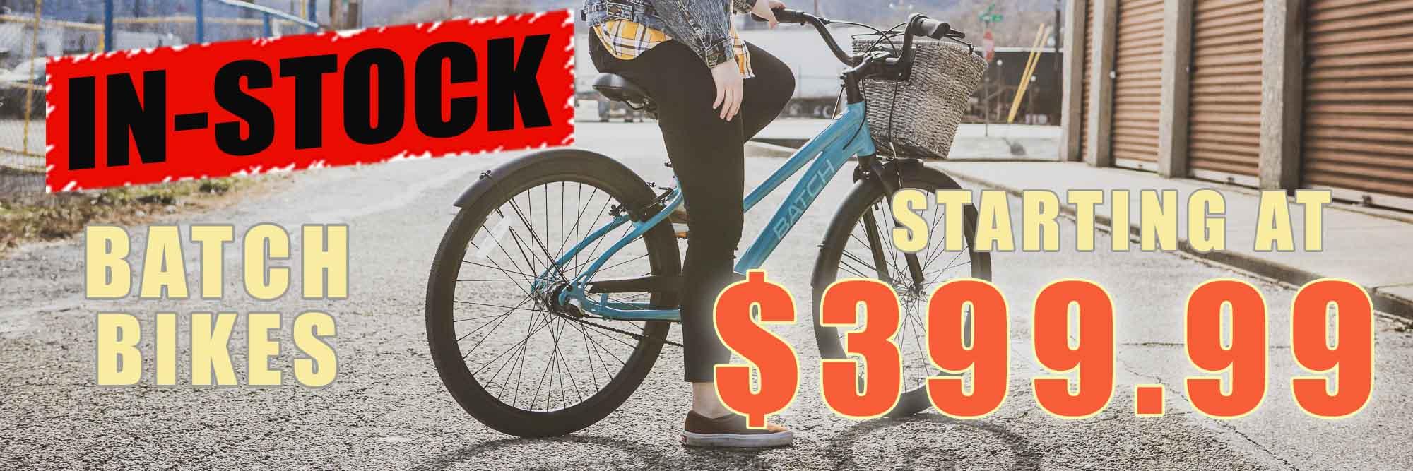 Batch Bikes in-stock Now