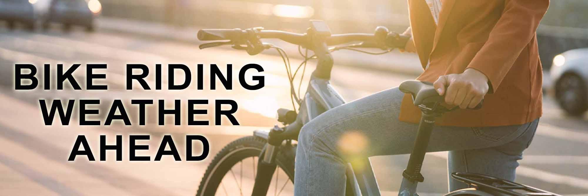 Bike Riding Weather Ahead