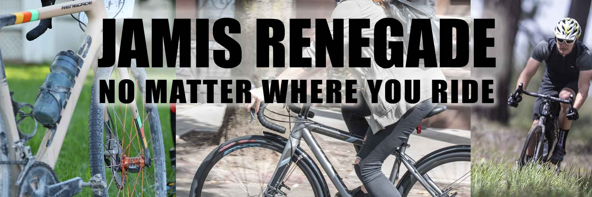 Jamis Renegade - For No Matter Where you Ride