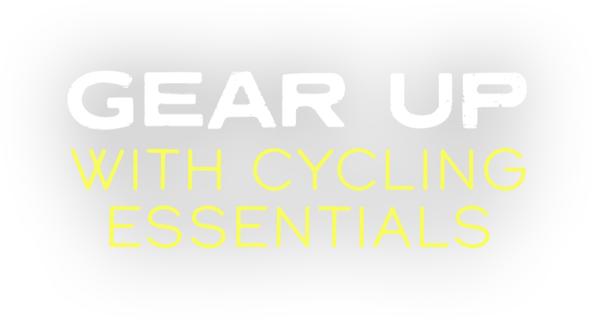 Gear Up with Cycling Essentials