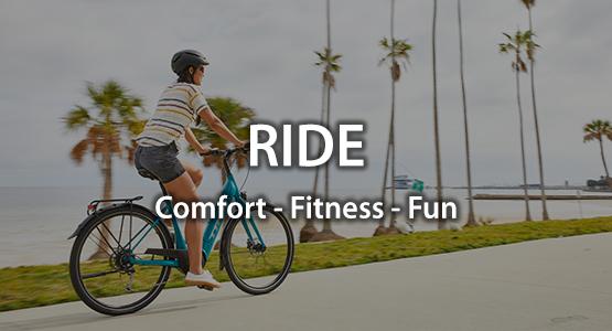 Ride: Comfort, Fitness, Fun