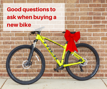 Questions to ask when buying a new bike