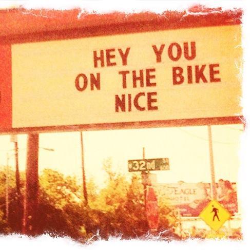 "Billboard ""Hey You On The Bike, Nice"""