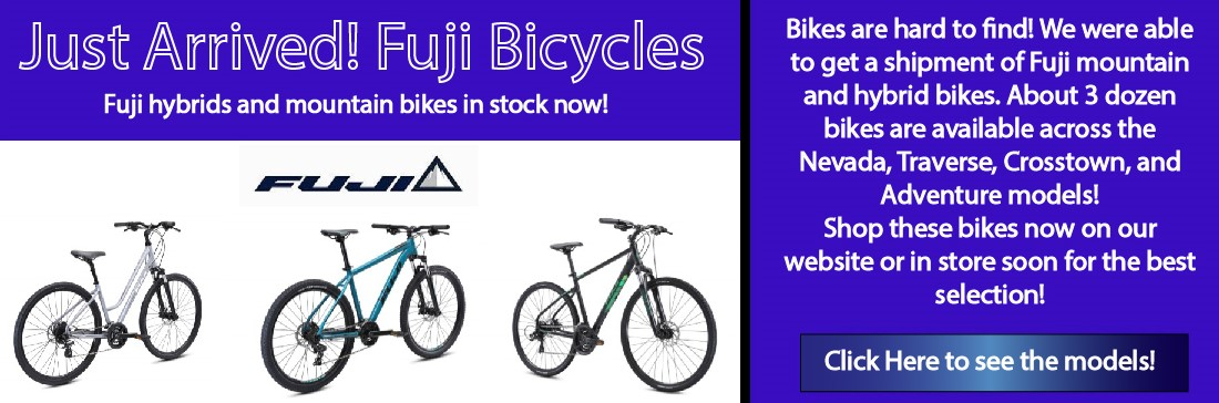 Fuji hybrids and mountain bikes in stock now!