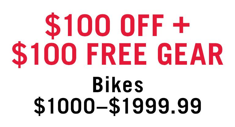 $100 OFF + $100 FREE GEAR