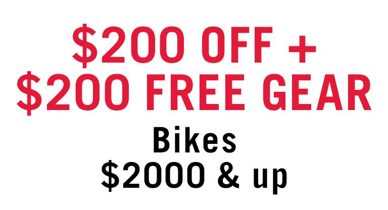 $200 OFF + $200 FREE GEAR