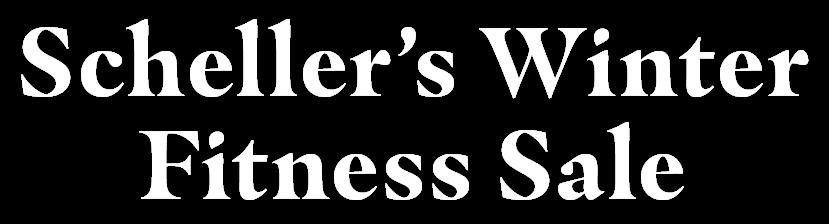 Scheller's Winter Fitness Sale
