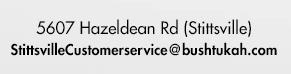 5607 Hazeldean Rd (Stittsville) Email: stittsvillecustomerservice@bushtukah.com