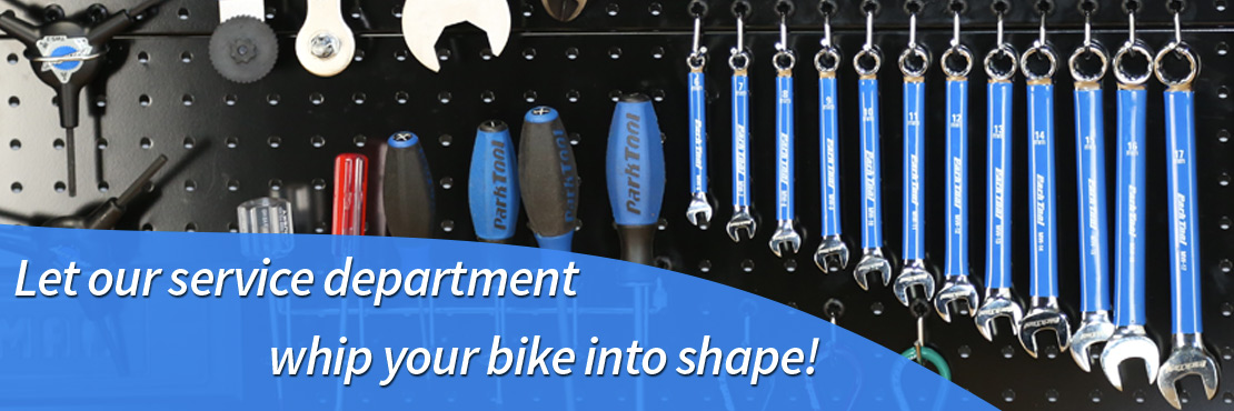 Let our service department whip your bike into shape!