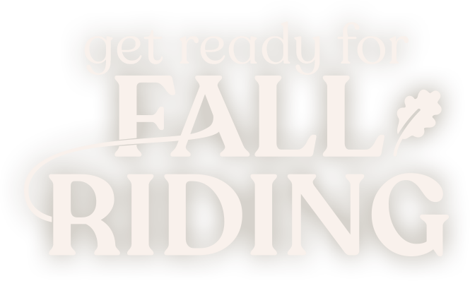 Get Ready for Fall Riding