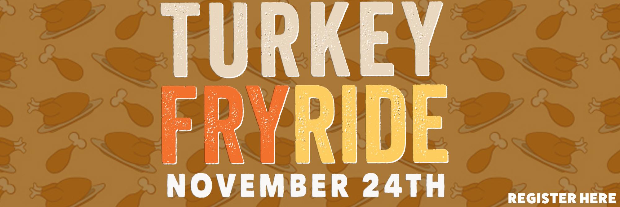 The Turkey Fry Ride