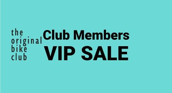The Original Bike Club Members VIP Sale
