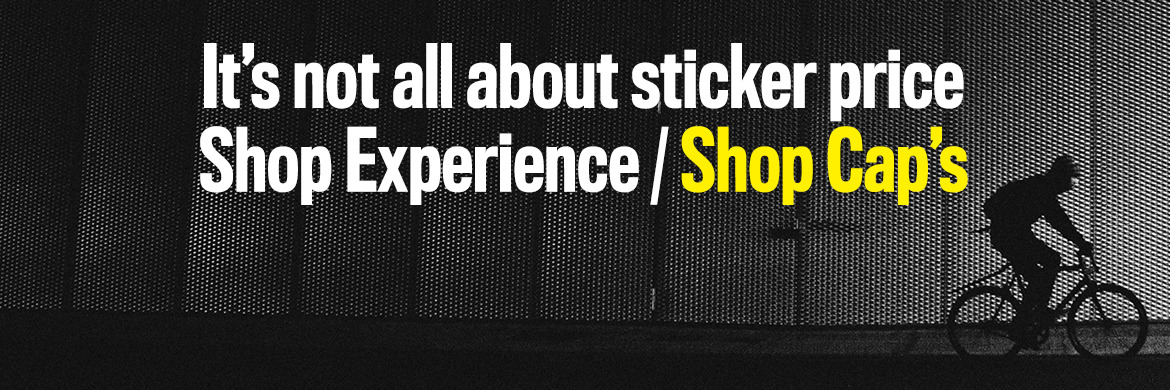 It?'s not all about sticker price Shop Experience / Shop Cap?'s