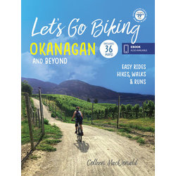 Let's Go Biking - Okanagan and Beyond