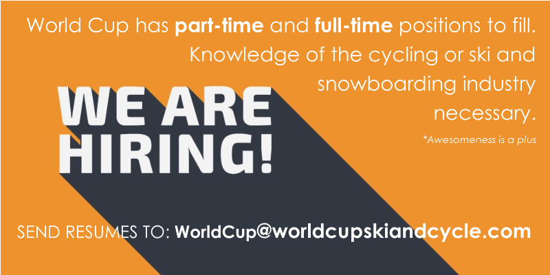 We Are Hiring at World Cup Ski & Cycle