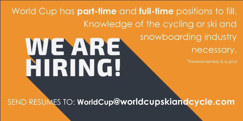 We Are Hiring at World Cup Ski & Cycle
