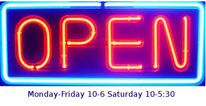 Open M-F 10-6, Saturday 10-5:30