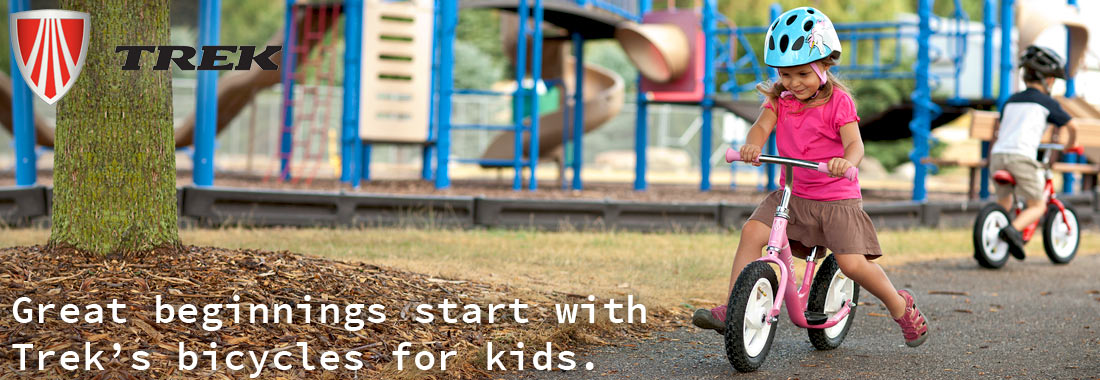 Trek has bicycles for every child, from run bikes to 12-, 16-, 20-, and 24-inch wheel models.