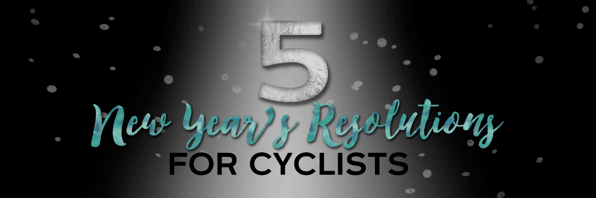 5 New Year's Resolutions for Cyclists