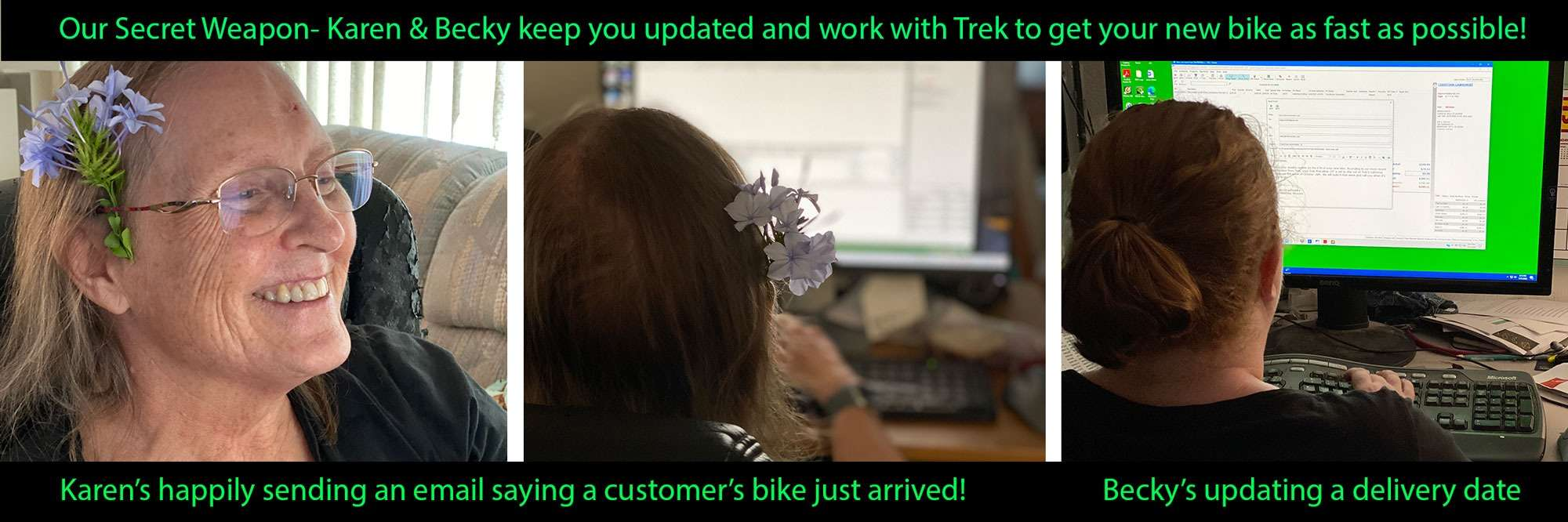Our secret weapon! Karen & Becky keeping you updated and working with Trek to get your new bike as fast as possible!