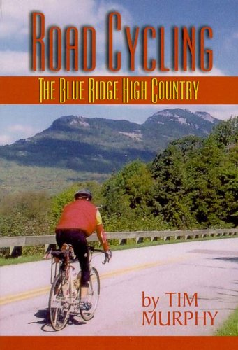 Road Cycling The Blue Ridge High Country book by Tim Murphy